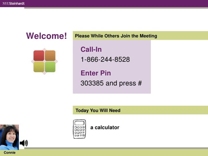 Welcome! Please While Others Join the Meeting Call-In 1-866-244-8528 Enter Pin  303385 and press # Today You Will Need...