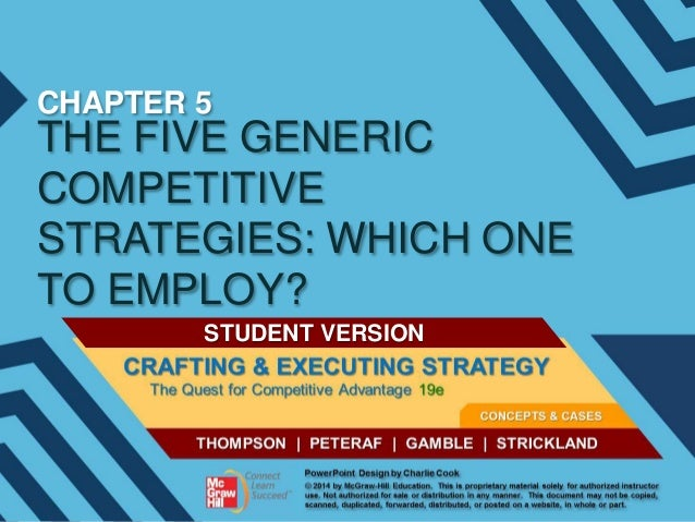 CHAPTER 5  THE FIVE GENERIC COMPETITIVE STRATEGIES: WHICH ONE TO EMPLOY? STUDENT VERSION