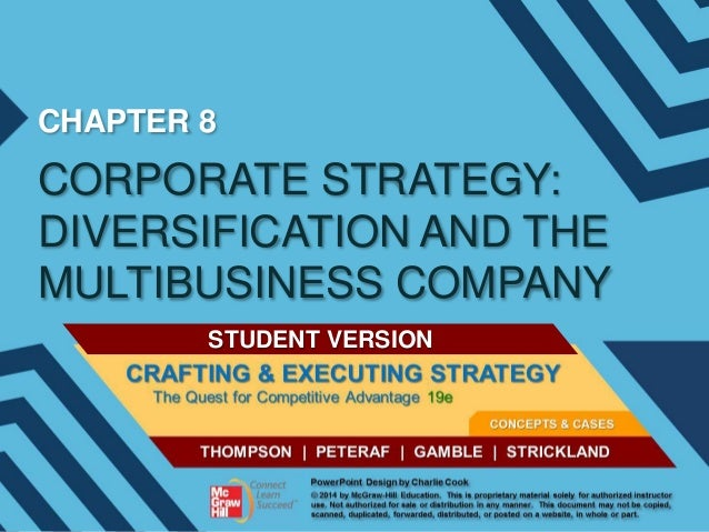 CHAPTER 8  CORPORATE STRATEGY: DIVERSIFICATION AND THE MULTIBUSINESS COMPANY STUDENT VERSION