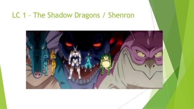 LC 1 – The Shadow Dragons / Shenron