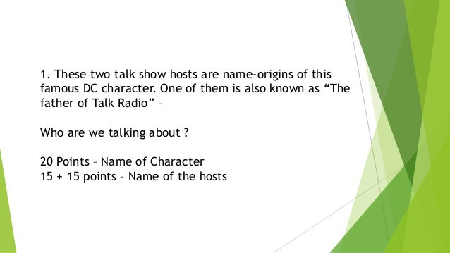 """1. These two talk show hosts are name-origins of this famous DC character. One of them is also known as """"The father of Tal..."""