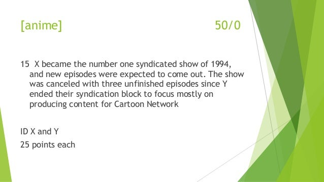 [anime] 50/0 15 X became the number one syndicated show of 1994, and new episodes were expected to come out. The show was ...