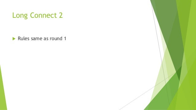 Long Connect 2  Rules same as round 1