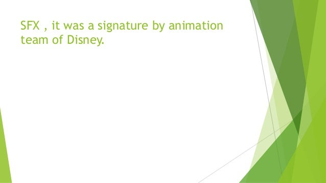 SFX , it was a signature by animation team of Disney.