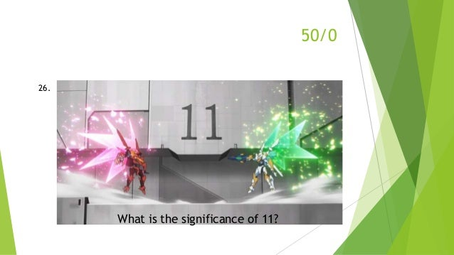 50/0 26. What is the significance of 11?