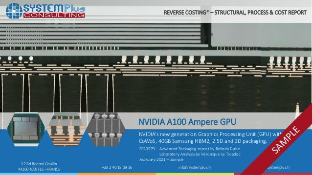 ©2021 System Plus Consulting | SP20579 NVIDIA A100 Ampere GPU | Sample 1 22 Bd Benoni Goullin 44200 NANTES - FRANCE +33 2 ...