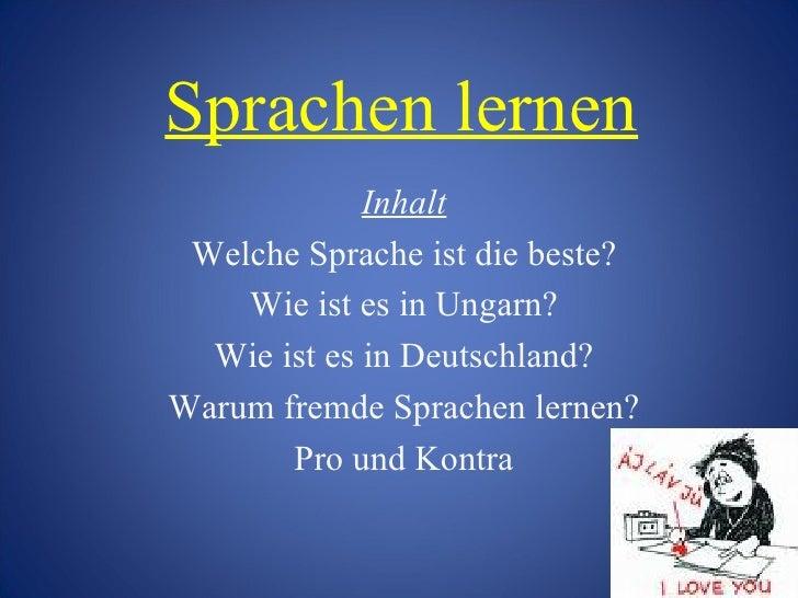 Sprachen lernen Inhalt Welche Sprache ist die   beste? Wie ist es in Ungarn? Wie ist es in Deutschland? Warum fremde Sprac...
