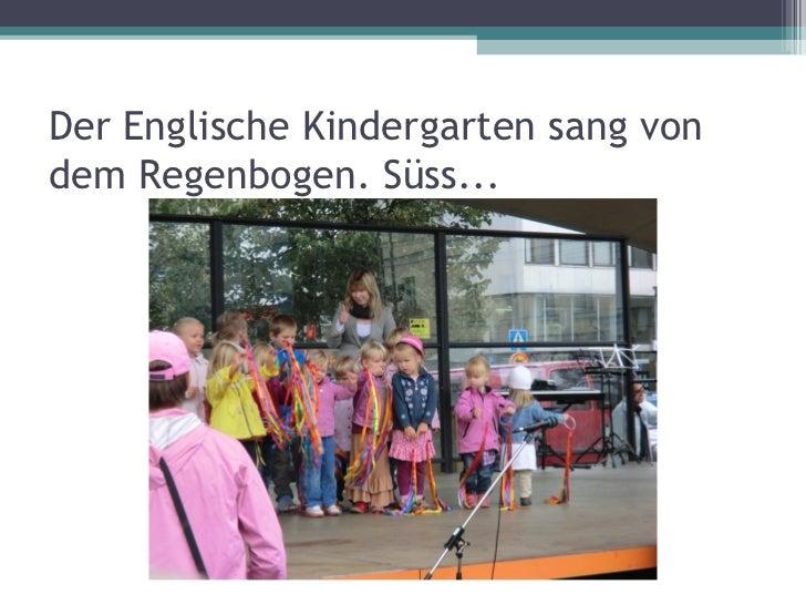 Der Englische Kindergarten sang vondem Regenbogen. Süss...