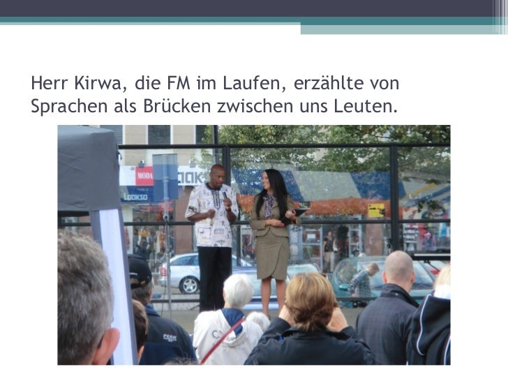 Herr Kirwa, die FM im Laufen, erzählte vonSprachen als Brücken zwischen uns Leuten.