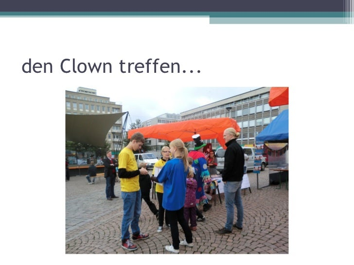 den Clown treffen...