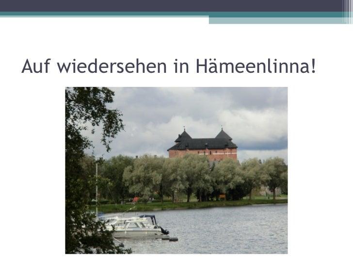 Auf wiedersehen in Hämeenlinna!