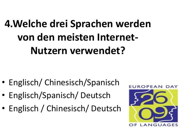 4.Welche drei Sprachen werden von den meisten Internet- Nutzern verwendet? • Englisch/ Chinesisch/Spanisch • Englisch/Span...