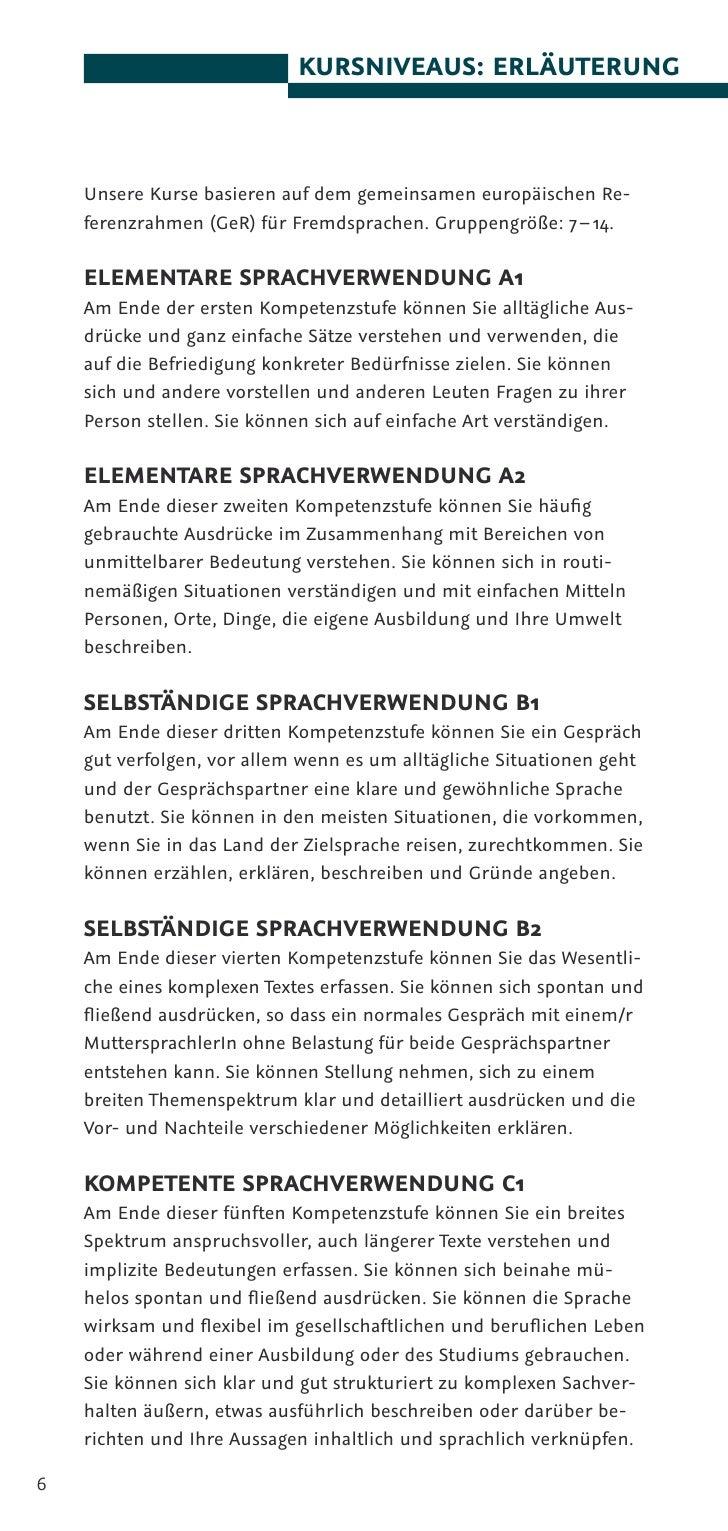 KURSNIVEAUS: ERLÄUTERUNG        Unsere Kurse basieren auf dem gemeinsamen europäischen Re-     ferenzrahmen (GeR) ür Fremd...