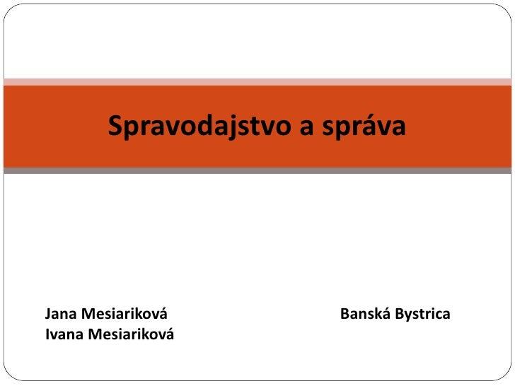 Jana Mesiariková     Banská Bystrica Ivana Mesiariková Spravodajstvo a správa
