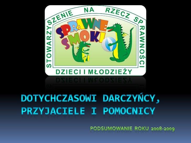 Grudzień 2008 - maj 2009 dyrekcje: MZS Nr 1 , MZS Nr 5 oraz Domu  Nauczyciela Biuro Poselskie             - Gazeta Gorli...