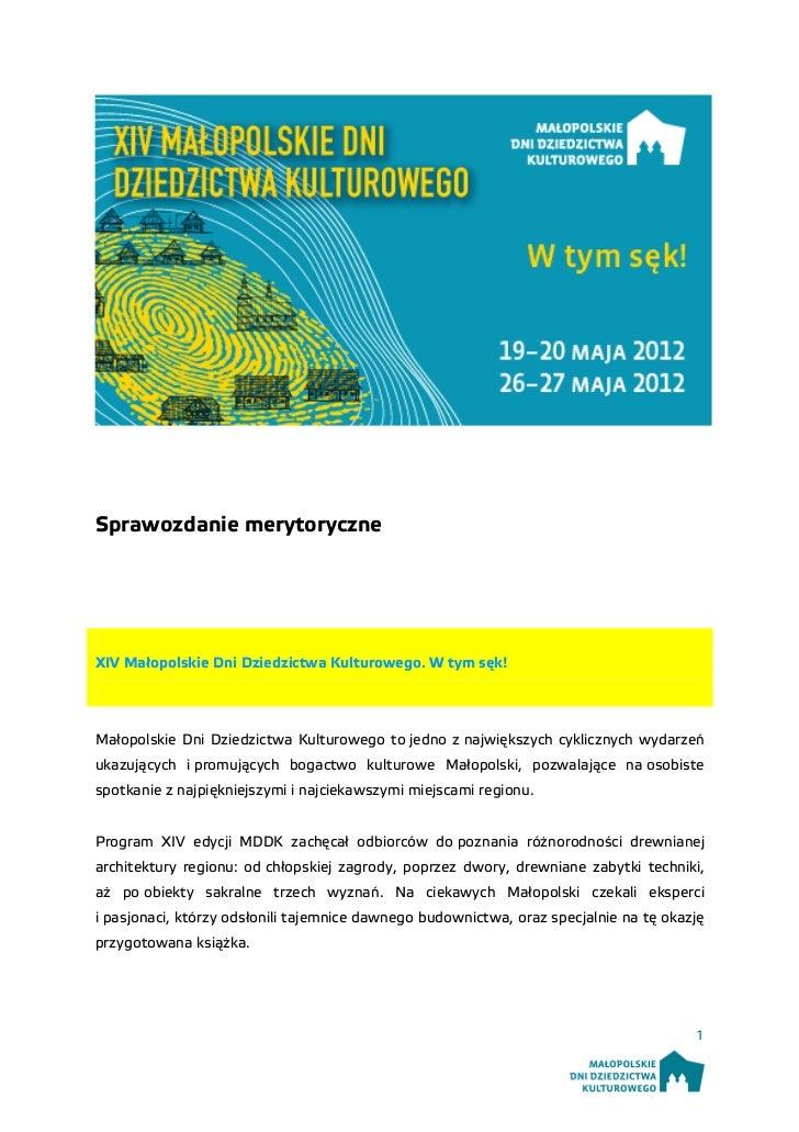 Sprawozdanie merytoryczneXIV Małopolskie Dni Dziedzictwa Kulturowego. W tym sęk!Małopolskie Dni Dziedzictwa Kulturowego to...