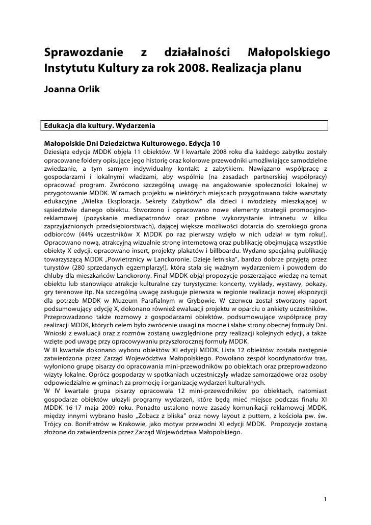 Sprawozdanie z działalności Małopolskiego Instytutu Kultury za rok 2008. Realizacja planu Joanna Orlik   Edukacja dla kult...
