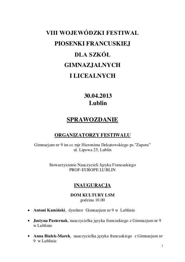 1VIII WOJEWÓDZKI FESTIWALPIOSENKI FRANCUSKIEJDLA SZKÓŁGIMNAZJALNYCHI LICEALNYCH30.04.2013LublinSPRAWOZDANIEORGANIZATORZY F...