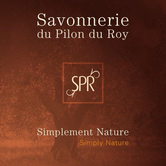 La Savonnerie    du Pilon du Roy,    Simplement Nature! Simply Nature!    HISTOIRE : Mimet est un petit village Provença...