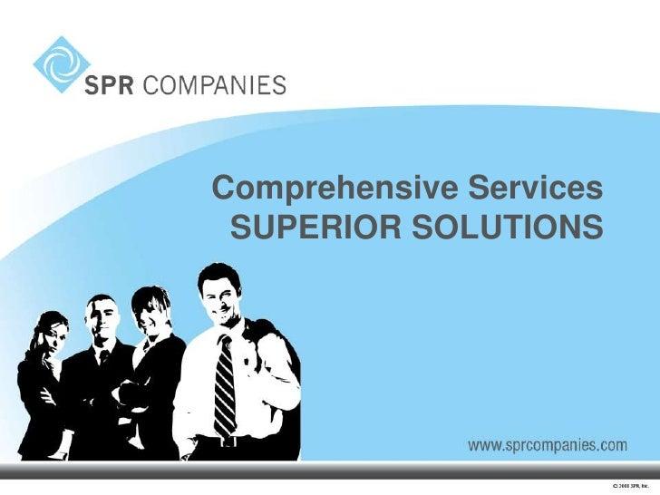 Comprehensive ServicesSUPERIOR SOLUTIONS<br />