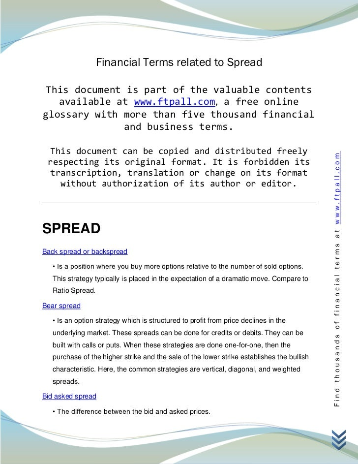 Financial Terms related to Spread This document is part of the valuable contents   available at www.ftpall.com, a free onl...