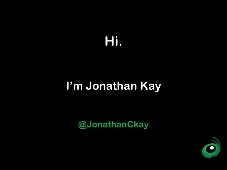 I'm Jonathan Kay Hi. @JonathanCkay