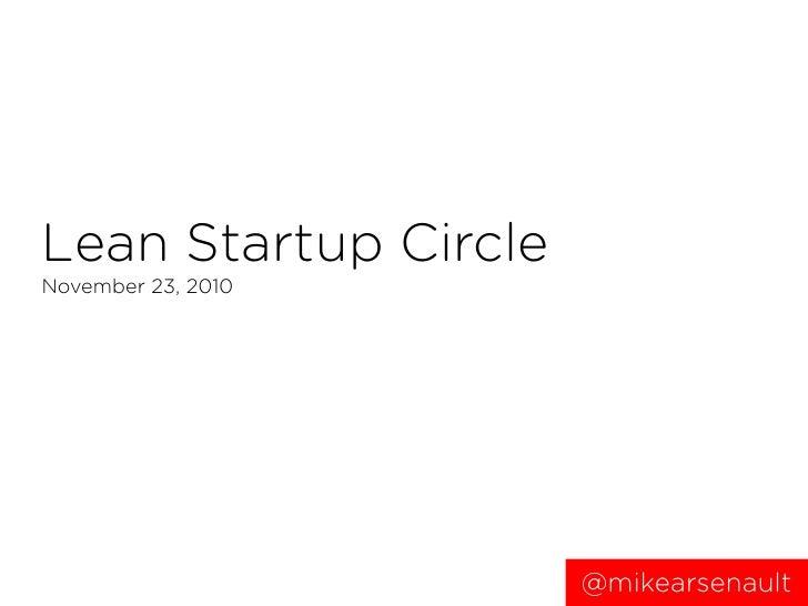 Lean Startup CircleNovember 23, 2010                      @mikearsenault