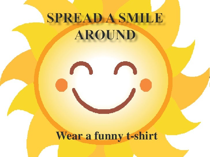 Wear a funny t-shirt