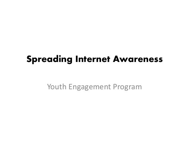 Spreading Internet Awareness Youth Engagement Program