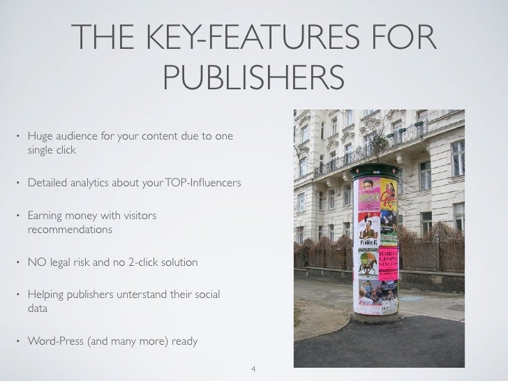 THE KEY-FEATURES FOR                  PUBLISHERS•   Huge audience for your content due to one    single click•   Detailed ...