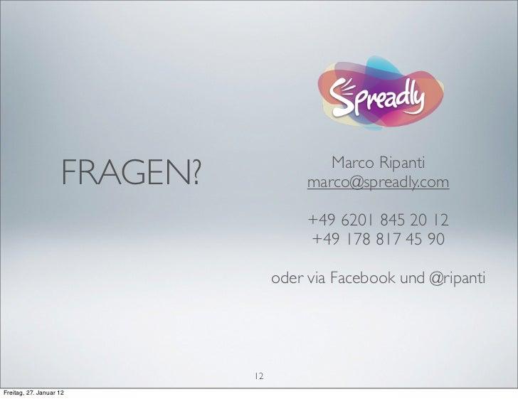 FRAGEN?                Marco Ripanti                                        marco@spreadly.com                            ...