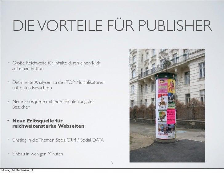 DIE VORTEILE FÜR PUBLISHER    •   Große Reichweite für Inhalte durch einen Klick        auf einen Button    •   Detaillier...
