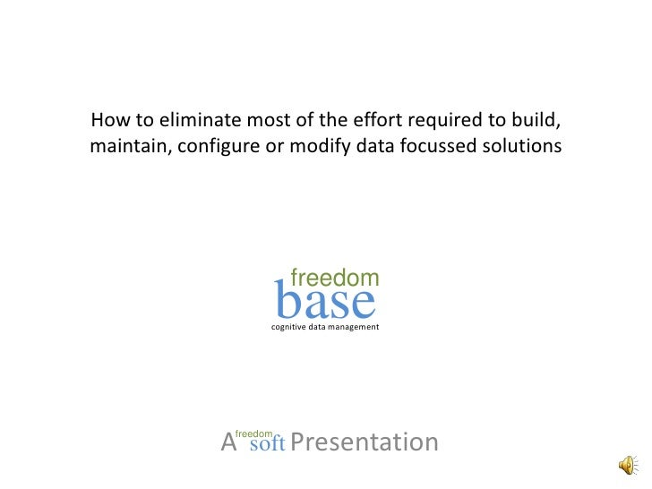 How to eliminate most of the effort required to build, maintain, configure or modify data focussed solutions<br />cognitiv...
