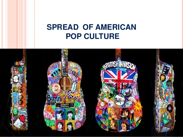 american pop culture In some cases, images and sounds from pop culture are relevant to the way we  see  the influence of corporations in american (and global) politics and society.