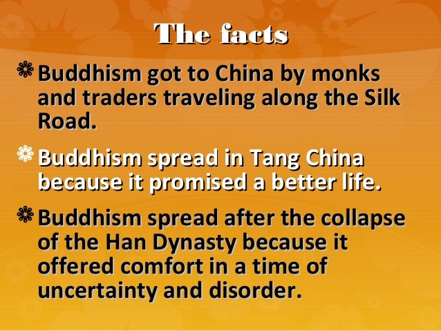 the spread of buddhism in china after the fall of the han dynasty What role did buddhism play in the tang and song dynasties (220-581) after the fall of the han dynasty various schools of buddhism spread after.