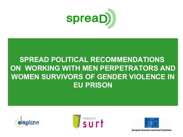 SPREAD POLITICAL RECOMMENDATIONS ON WORKING WITH MEN PERPETRATORS AND WOMEN SURVIVORS OF GENDER VIOLENCE IN EU PRISON