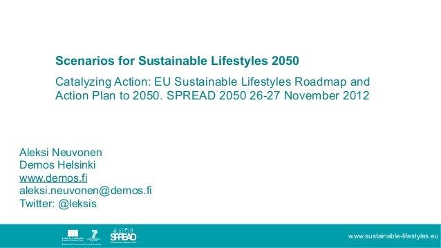 Scenarios for Sustainable Lifestyles 2050      Catalyzing Action: EU Sustainable Lifestyles Roadmap and      Action Plan t...