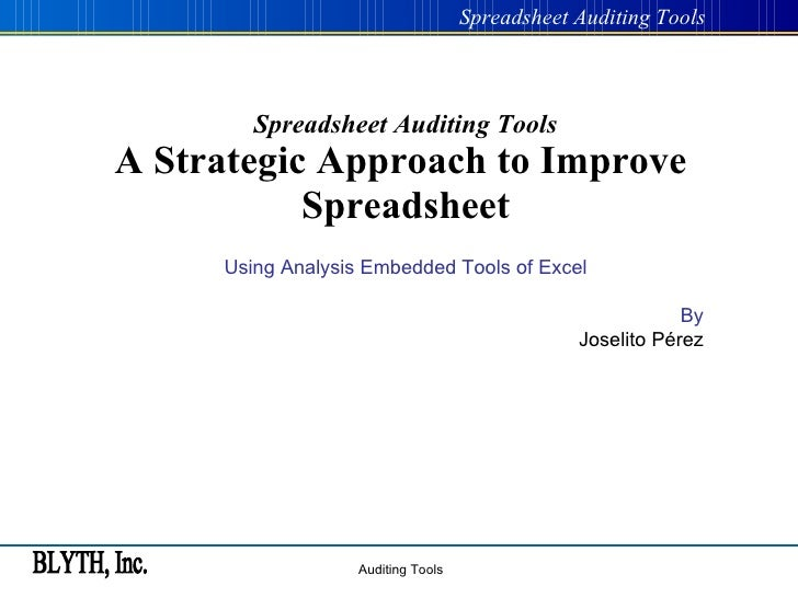 Spreadsheet Auditing Tools A Strategic Approach to Improve  Spreadsheet Using Analysis Embedded Tools of Excel By Joselito...