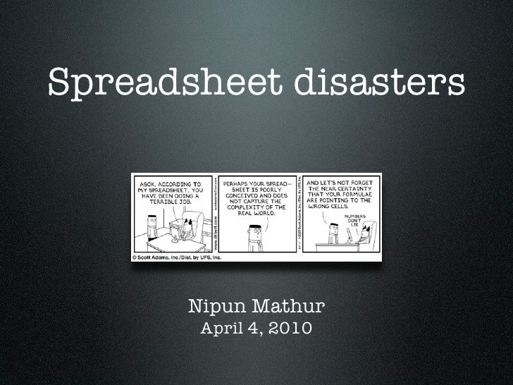 Spreadsheet disasters            Nipun Mathur         April 4, 2010