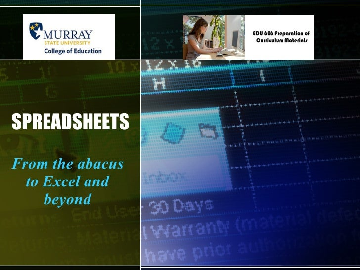SPREADSHEETS From the abacus to Excel and beyond