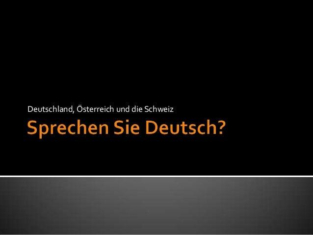 Deutschland, Österreich und die Schweiz