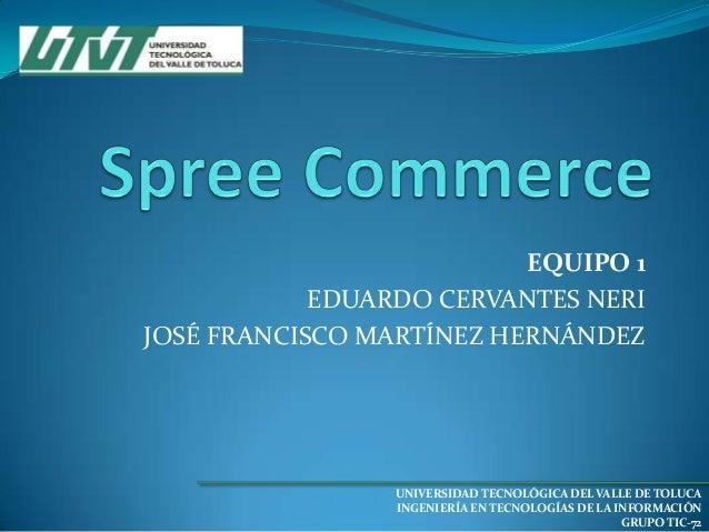 EQUIPO 1 EDUARDO CERVANTES NERI JOSÉ FRANCISCO MARTÍNEZ HERNÁNDEZ  UNIVERSIDAD TECNOLÓGICA DEL VALLE DE TOLUCA INGENIERÍA ...