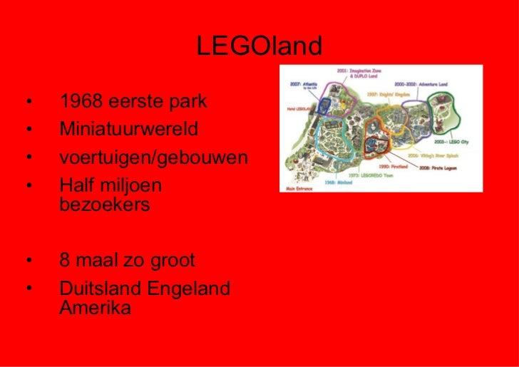 LEGOland <ul><li>1968 eerste park </li></ul><ul><li>Miniatuurwereld </li></ul><ul><li>voertuigen/gebouwen </li></ul><ul><l...