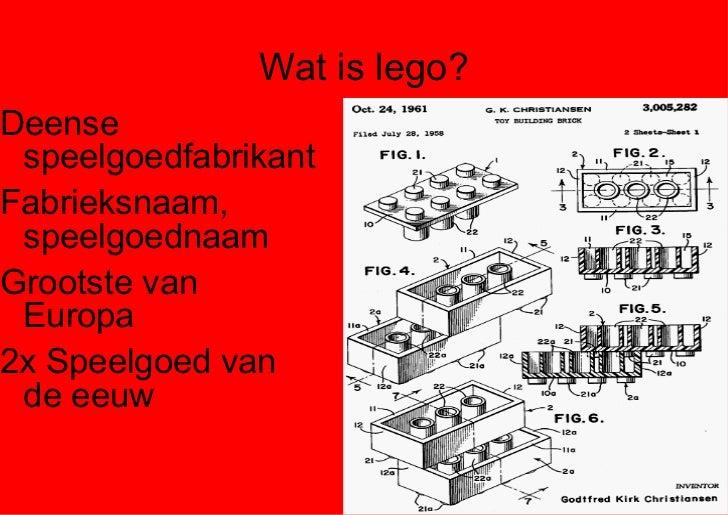 Wat is lego? <ul><li>Deense speelgoedfabrikant </li></ul><ul><li>Fabrieksnaam, speelgoednaam </li></ul><ul><li>Grootste va...