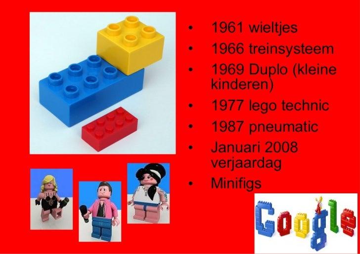 <ul><li>1961 wieltjes </li></ul><ul><li>1966 treinsysteem </li></ul><ul><li>1969 Duplo (kleine kinderen) </li></ul><ul><li...
