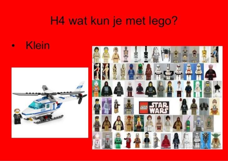 H4 wat kun je met lego? <ul><li>Klein </li></ul>
