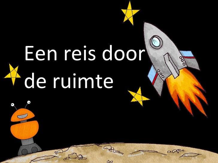Een reis door  de ruimte