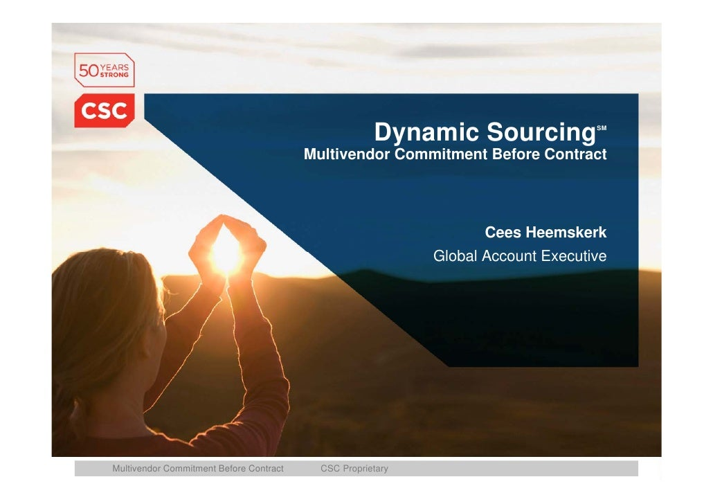 Dynamic Sourcing             SM                                             Multivendor Commitment Before Contract        ...