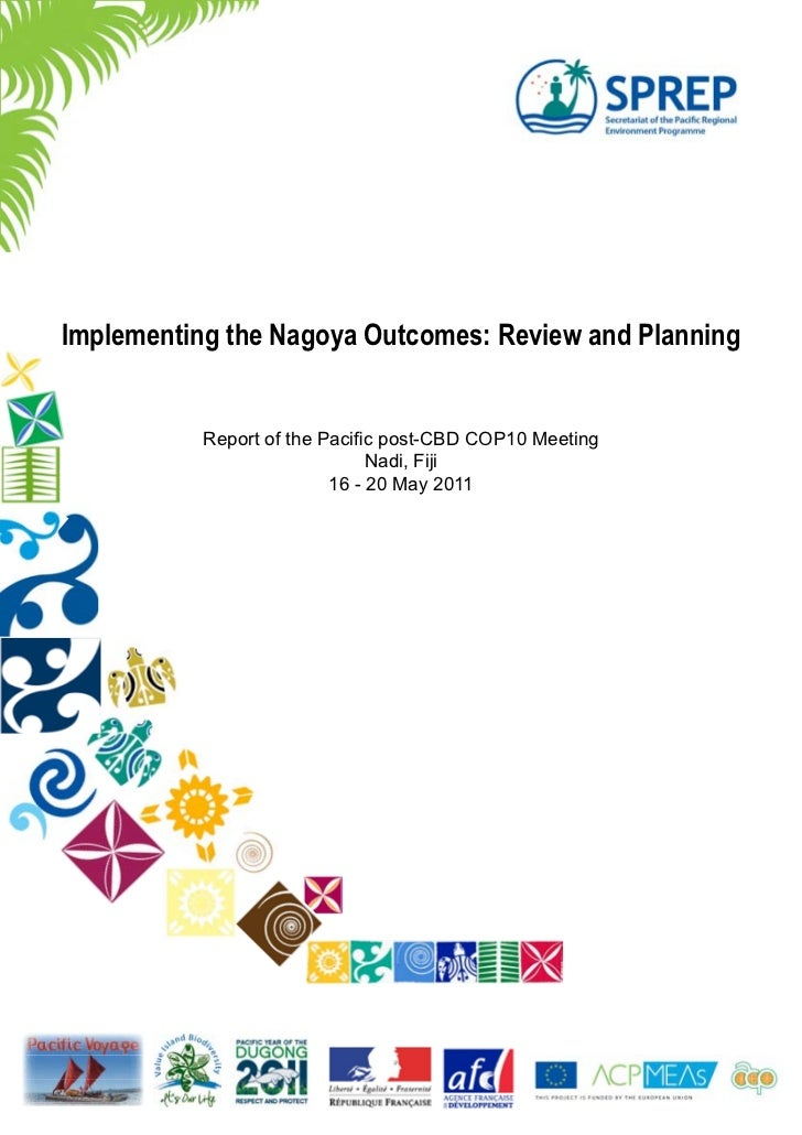 Implementing the Nagoya Outcomes: Review and Planning           Report of the Pacific post-CBD COP10 Meeting              ...