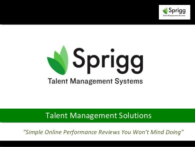 "Talent Management Solutions""Simple Online Performance Reviews You Won't Mind Doing"""